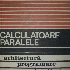 Calculatoare Paralele Arhitectura Programare Algoritmi - R.w . Hocney