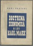 Karl Kautski / DOCTRINA ECONOMICA A LUI KARL MARX - editie 1947