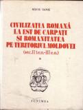 SILVIU SANIE-CIVILIZATIA ROMANA LA EST DE CARPATI SI ROMANITATEA PE TERITORIUL MOLDOVEI