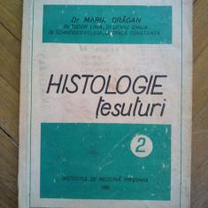 Dr. Maria Dragan - Histologie - tesuturi, Vol II, Editura LITO Timisoara, 1980