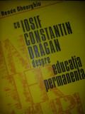 Cu Iosif Constantin Dragan Despre Educatia Permanenta - Renee Gheorghiu