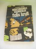 MARTURISIRILE ESCROCULUI FELIX KRULL THOMAS MANN