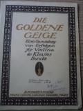Die goldene Geige Eine Sammlung von Erfolgen fur Violine Klavier Band partituri