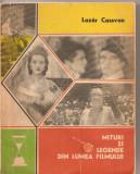 (C1650) MITURI SI LEGENDE DIN LUMEA FILMULUI DE LAZAR CASSVAN, EDITURA EMINESCU, BUCURESTI, 1976