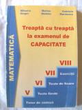 """""""MATEMATICA - TREAPTA CU TREAPTA LA EXAMENUL DE CAPACITATE"""",  2000. Carte noua, Alta editura"""