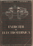 (C1722) EXERCITII DE ELECTROTEHNICA DE N . SOTIRESCU SI V . CIOCIONICA , EDITURA ENERGETICA DE STAT , 1953