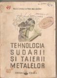 (C1719) TEHNOLOGIA SUDARII SI TAIERII METALELOR DE ILIE VASILE SI C . BAKONY , EDITURA TEHNICA , 1951