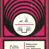 (C1715) PRELUCRAREA METALELOR PRIN DEFORMARE LA RECE DE ZGURA, CIOCIRDIA, BUDE, EDITURA TEHNICA BUCURESTI 1977