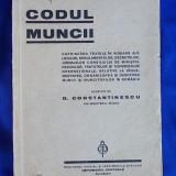 CODUL MUNCII/EDITIA 1939/D.CONSTANTINESCU