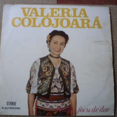 VALERIA COLOJOARA BATA TE FOCU DE DOR album disc VINYL lp muzica populara banat - Muzica Clasica electrecord, VINIL
