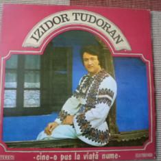 Izidor tudoran cine o pus la viata nume disc vinyl lp Muzica Populara electrecord folclor, VINIL