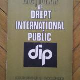 I. Closca - DICTIONAR DE DREPT INTERNATIONAL PUBLIC, Ed. St. Enciclopedica, 1982