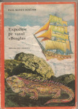 "(C1764) EXPEDITIE PE VASUL ""BEAGLE"" DE PAUL KANUT SCHSFER, EDITURA ION VREANGA 1971"