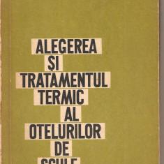 (C1772) ALEGEREA SI TRATAMENTUL TERMIC AL OTELURILOR DE SCULE DE T. DULAMITA, EDITURA TEHNICA, BUCURESTI, 1963 - Carti Metalurgie