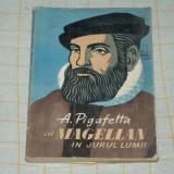 Cu Magellan in jurul lumii - A. Pigafetta - Editura stiintifica - 1960 - Carte de calatorie