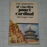 Al cincilea punct cardinal - Ioan Grigorescu Editura Cartea Romaneasca - 1983 - Carte de calatorie