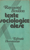 Raymond Boudon - Texte sociologice alese, Humanitas