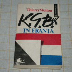 KGB - ul in Franta - Thierry Wolton - Editura Humanitas - 1992 - Istorie