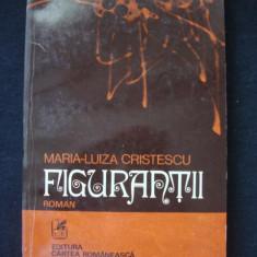 MARIA-LUIZA CRISTESCU - FIGURANTII {cu autograful si dedicatia autorului}