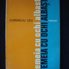 CORNELIU LEU - FEMEIA CU OCHI ALBASTRI {cu autograful si dedicatia autorului}