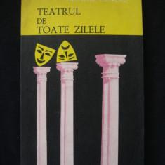 GEORGE GENOIU - TEATRUL DE TOATE ZILELE {cu autograful si dedicatia autorului}