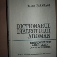 Dictionarul dialectului aroman(general si etimologic)-Tache Papahagi