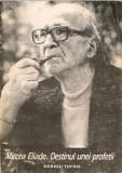 Sergiu Tofan - Mircea Eliade. Destinul unei profetii