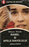 Mircea Eliade - Isabel si apele diavolului, 1993