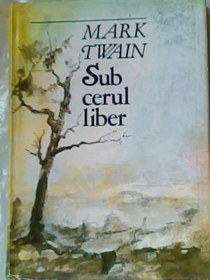 Sub cerul liber-Mark Twain foto