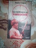 La vanatoare cu Ceausescu - VASILE CRISAN, Alta editura