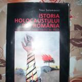 Istoria holocaustului din Romania.Transnistria si Transilvania de nord-TESU SOLOMOVICI - Istorie