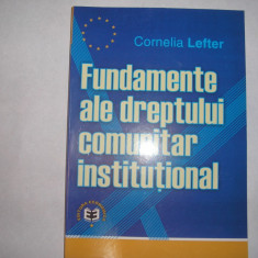 Fundamente ale dreptului comunitar institutional Cornelia Lefter, r23 - Carte de publicitate