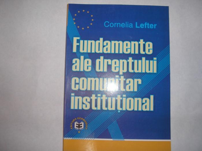 Fundamente ale dreptului comunitar institutional Cornelia Lefter,r23