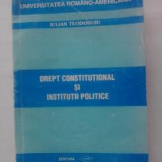 Drept constitutional si institutii politice - Iulian Teodoroiu - Carte Drept constitutional