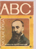 (C3614) ABC NICOLAE IORGA, TEXT: BARBU THEODORESCU, ILUSTRATII: EUGEN PALADE, EDITURA ION CREANGA, 1978, Ion Barbu