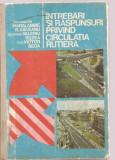 (C3624) INTREBARI SI RASPUNSURI PRIVIND CIRCULATIA RUTIERA DE HARALAMBIE VLASCEANU, EDITURA SPORT-TURISM, 1977
