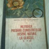 METODICA PREDARII CUNOSTINTELOR DESPRE NATURA LA CLASELE I-IV (manual pentru clasa a XI-a in liceele pedagogice) ~ VIRGINIA TODOR - Carte Biologie