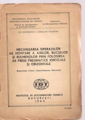 (C3643) MECANIZAREA OPERATIUNILOR DE MONTARE A AXELOR, BUCSELOR SI RULMENILOR PRIN FOLOSIREA DE PRESE PNEUMATICE, BUCURESTI, 1966, UZINA VULCAN, foto