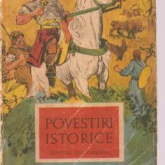 (C3610) POVESTIRI ISTORICE, EDITURA ION CREANGA, 1972, ILUSTRATII DEAK ION-CLUJ - Carte de povesti