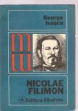 (C3609) NICOLAE FILIMON DE GEORGE IVASCU, EDITURA ALBATROS, 1977