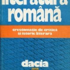 LITERATURA ROMANA -CRESTOMATIE DE CRITICA SI ISTORIE LITERARA, CARTONATA