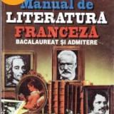 MANUAL DE LITERATURA FRANCEZA -BACALAUREAT SI ADMITERE - Teste Bacalaureat