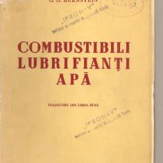 (C3747) COMBUSTIBILI LUBRIFIANTI APA DE G. D. BERNSTEIN, EDITURA TEHNICA, TRADUCERE DIN LIMBA RUSA - Carti Industrie alimentara