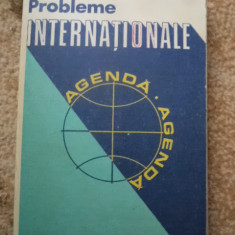 PROBLEME INTERNATIONALE AGENDA editura politica carte stiinta - Carte Istorie