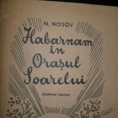 Habarnam in orasul soarelui, N. Nosov(fara coperti) - Carte educativa