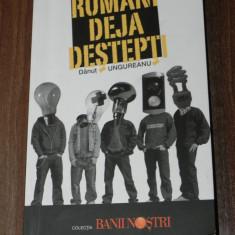 DANUT UNGUREANU - ROMANI DEJA DESTEPTI - Carte Economie Politica