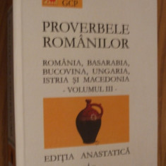 IULIU A. ZANE - PROVERBELE ROMANILOR din Romania, Basarabia - Vol. III, 2004 - Carte Proverbe si maxime