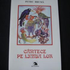 PETRU BRUMA - CANTECE PE LIMBA LOR {cu autograful si dedicatia autorului}
