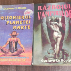 2 CARTI GUSTAVE LE ROUGE - PRIZONIERUL PLANETEI MARTE. RAZBOIUL VAMPIRILOR. SCIENCE FICTION - Carte Horror
