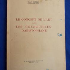 IOAN G.COMAN(JEAN COMAN) - CONCEPTUL DE ARTA IN ''BROASTELE''LUI ARISTOFAN(LE CONCEPT DE L'ART DANS LES ''GRENOUILLES''D'ARISTOPHANE / BUCURESTI /1941